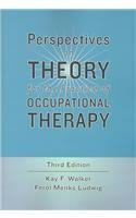 perspectives-on-theory-for-the-practice-of-occupational-therapy-by-kay-f-walker-phd-2004-01-01