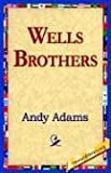 Wells Brothers (1421811049) by Andy Adams