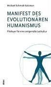 Manifest des evolutionären Humanismus: Plädoyer für eine zeitgemäße Leitkultur