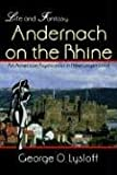 img - for Life and Fantasy: Andernach on the Rhine: An American Psychiatrist in Nibelungen Land book / textbook / text book