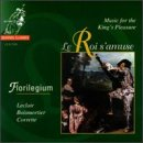 Music for the Kings Pleasure by Florilegium, Leclair, Boismortier and Corrette