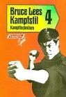 Bruce Lees Kampfstil 4: Kampftechniken