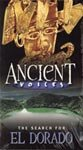 Ancient Voices : The Search For El Dorado