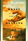 Money & the Meaning of Life (0385262418) by Needleman, Jacob