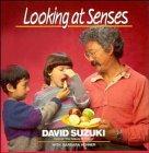 Looking at Senses (0471547514) by Suzuki, David