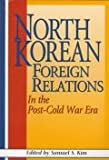 img - for North Korean Foreign Relations in the Post-Cold War Era book / textbook / text book