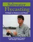 Saltwater Flycasting - 10 Steps to Distance and Power by George V. Roberts Jr. (1-1/2 Hour Fly Casting / Fly Fishing Tutorial DVD)
