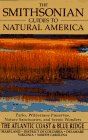 Smithsonian Guides to Natural America: Atlantic Coast and Blue Ridge: Delaware, Maryland, District of Columbia, Virginia and North Carolina John Ross