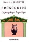 echange, troc Maurice Brunetti - Prosoguide : Le Français par la poétique