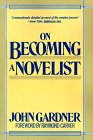On Becoming a Novelist (0060911263) by John Gardner
