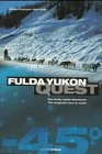 img - for Fulda Yukon Quest : Das Letzte Echte Abenteuer / The Toughest Race on Earth book / textbook / text book