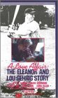 Love Affair: Eleanor & Lou Gehrig Story [VHS]