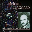 MERLE HAGGARD - What a Friend We Have in Jesus - Zortam Music