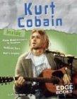 Kurt Cobain (Edge Books, Rock Music Library) (0736827005) by Martin, Michael