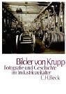 Bilder von Krupp: Fotografie und Gesc...