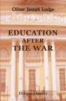 img - for Education after the War. Address Delivered at the Inaugural Meeting of the Conference of Educational Associations at the University of London, Monday, 3rd January 1916 book / textbook / text book