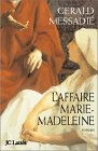 L'affaire Marie-Madeleine: Roman (2709622130) by Messadie, Gerald