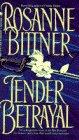 Tender Betrayal, ROSANNE BITTNER