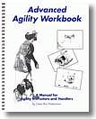 Advanced Agility Workbook (The Clean Run Agility Workbook, Third book)