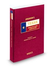 Johanson's Texas Probate Code Annotated, 2011 ed. (Texas Annotated Code Series)