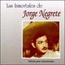 Inmortales de Jorge Negrete