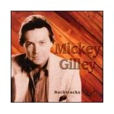 Backtracks ~ Mickey Gilley