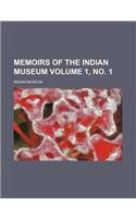 Memoirs of the Indian Museum Volume 1, no. 1