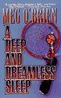 A Deep and Dreamless Sleep, MEG O'BRIEN