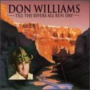 DON WILLIAMS - Till the Rivers All Run Dry - Zortam Music
