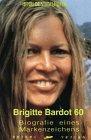 Image de Brigitte Bardot 60: Biografie eines Markenzeichens
