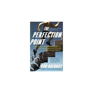 The Perfection Point: Sport Science Predicts the Fastest Man, the Highest Jump, and the Limits of Athletic Performance Reprint Edition by Brenkus, John
