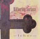 Ichor by Withering Surface (2004-01-06)