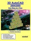3D AutoCAD 2004/2005: One Step at a T...