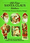 Old-Time Santa Claus Stickers: 24 Full-Color Pressure-Sensitive Designs (Dover Stickers)