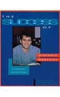 Hispanic Magazine: A Publishing Success Story (Success Series)