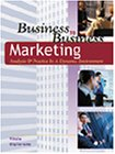 Business to business marketing : analysis & practice in a dynamic environment /