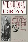 img - for Midshipman in Gray: Selections from Recollections of a Rebel Reefer book / textbook / text book