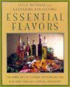Essential Flavors: The Simple Art of Cooking With Infused Oils, Flavored Vinegars, Essences, and Elixirs