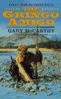 The Gringo Amigo, Gary McCarthy