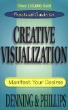 Practical Guide to Creative Visualization: Manifest Your Desires (0875421830) by Phillips, Osborne