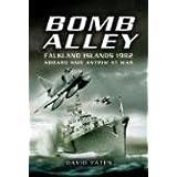 Bomb Alley - Falkland Islands 1982: Aboard HMS Antrim at War