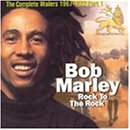 Bob Marley - Rock To The Rock: The Complete Bob Marley & The Wailers 1967-1972, Vol.1 - Zortam Music