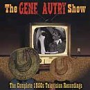 The Gene Autry Show:  Complete 1950s Television Recordings
