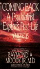 Coming Back - A Psychiatrist Explores Past-Life Journeys (0553293982) by Moody, Raymond