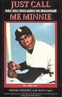 img - for Just Call Me Minnie: My Six Decades in Baseball book / textbook / text book