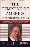 The Tempting of America: The Political Seduction of the Law, Robert H. Bork