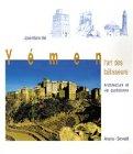 echange, troc José-Marie Bel  - Yémen : L'art des bâtisseurs