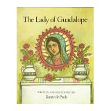 The Lady of Guadalupe ~ Tomie dePaola