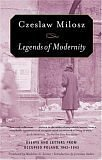 Legends of Modernity: Essays and Letters from Occupied Poland, 1942-1943 (0374530467) by Milosz, Czeslaw