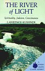 The River of Light: Spirituality, Judaism, Consciousness (Jewish Lights Classic Reprint) (1879045036) by Lawrence Kushner